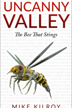 Uncanny Valley: The Bee That Stings